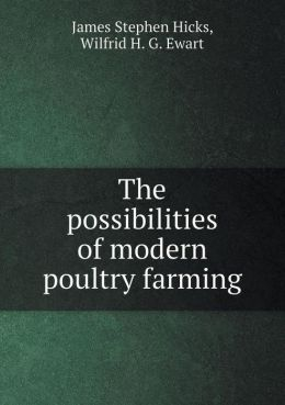 The Possibilities of Modern Poultry Farming