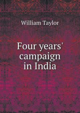 Four Years' Campaign in India