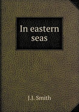 In eastern seas