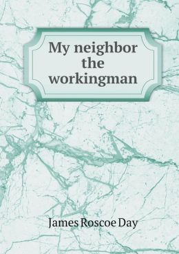My neighbor the workingman