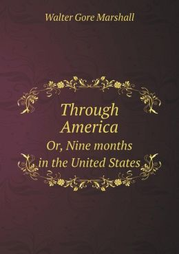 Through America Or, Nine months in the United States