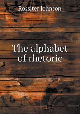The alphabet of rhetoric