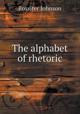 The alphabet of rhetoric