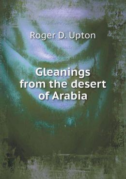 Gleanings from the desert of Arabia