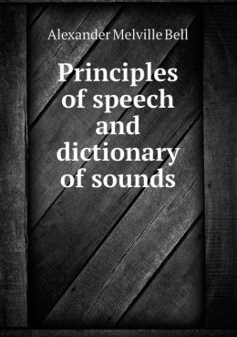 Principles of Speech and Dictionary of Sounds