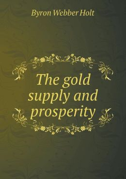 The Gold Supply and Prosperity