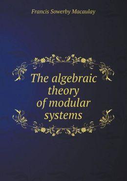 The Algebraic Theory of Modular Systems