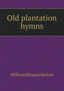 Old Plantation Hymns