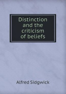 Distinction and the Criticism of Beliefs