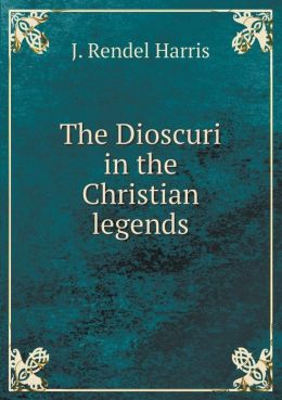 The Dioscuri in the Christian Legends