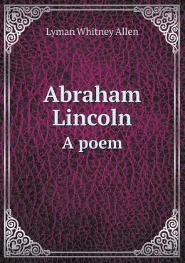 Abraham Lincoln a Poem