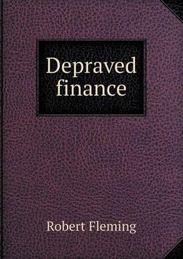 Depraved Finance