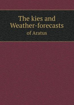 The kies and Weather-forecasts of Aratus
