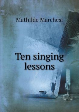 Ten singing lessons