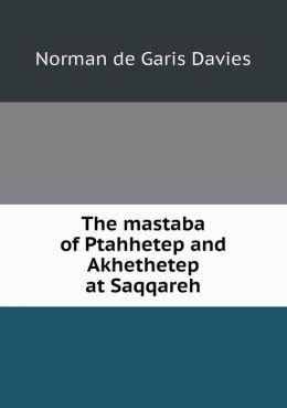 The mastaba of Ptahhetep and Akhethetep at Saqqareh