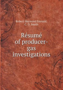 Re sume of producer-gas investigations