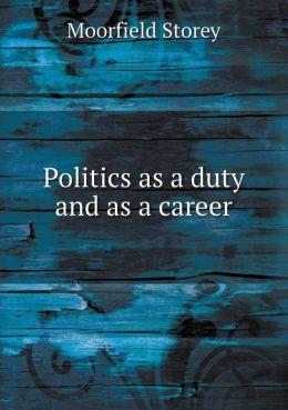 Politics as a duty and as a career