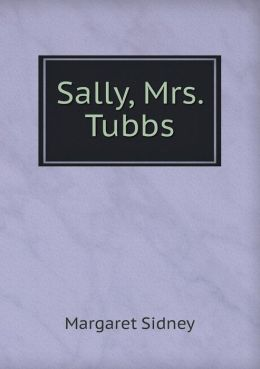 Sally, Mrs. Tubbs