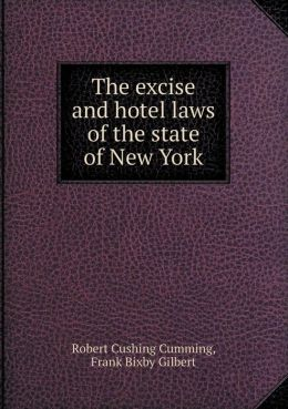 The excise and hotel laws of the state of New York