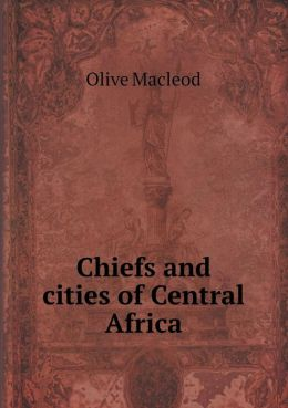 Chiefs and cities of Central Africa