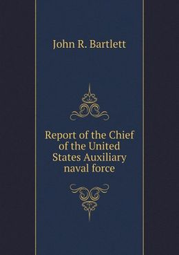 Report of the Chief of the United States Auxiliary naval force