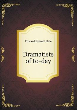 Dramatists of to-day