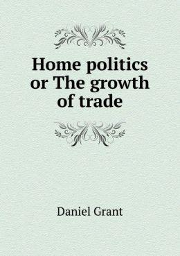 Home politics or The growth of trade
