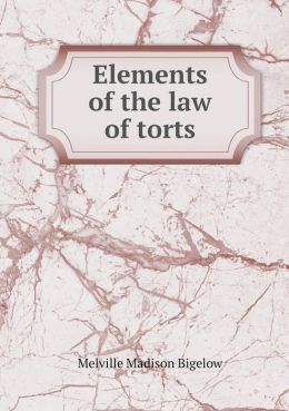 Elements of the law of torts