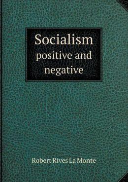 Socialism positive and negative