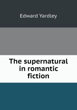 The supernatural in romantic fiction