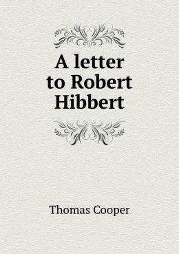 A letter to Robert Hibbert