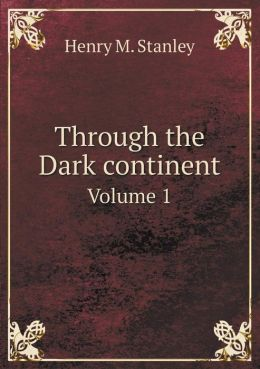 Through the Dark continent Volume 1