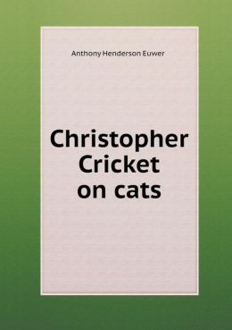 Christopher Cricket on Cats