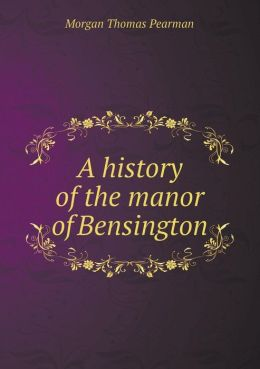 A History of the Manor of Bensington