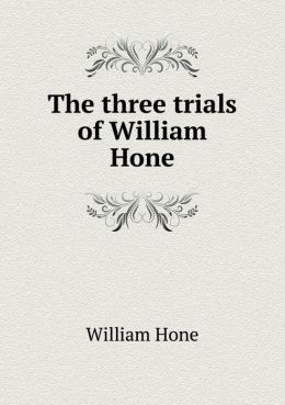 The Three Trials of William Hone