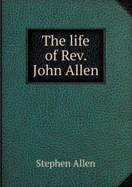 The Life of REV. John Allen