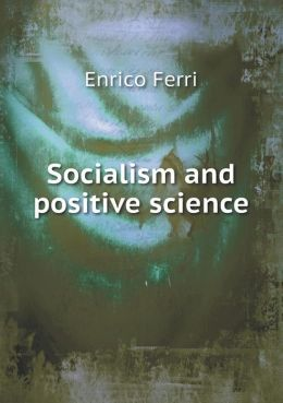 Socialism and Positive Science