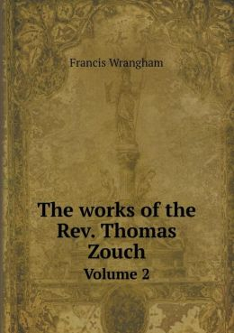 The works of the Rev. Thomas Zouch Volume 2