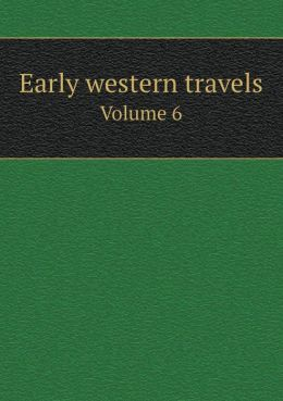 Early western travels Volume 6