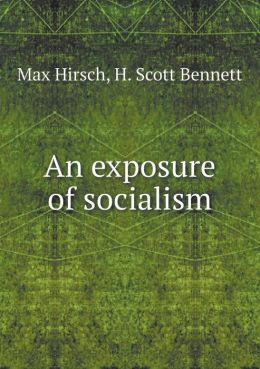 An exposure of socialism