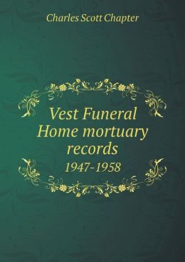 Vest Funeral Home mortuary records 1947-1958
