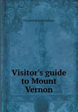 Visitor's guide to Mount Vernon