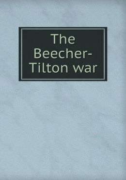 The Beecher-Tilton War