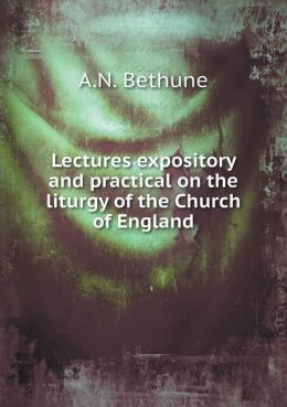 Lectures expository and practical on the liturgy of the Church of England