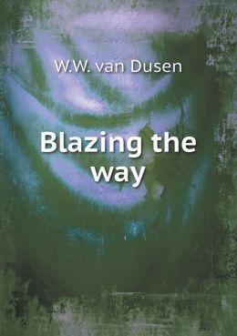 Blazing the way