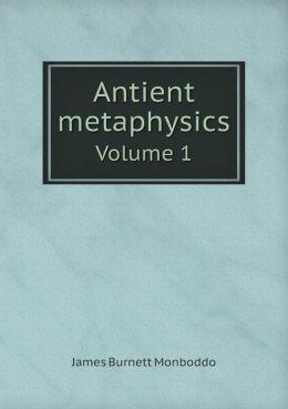Antient metaphysics Volume 1