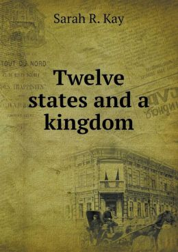Twelve states and a kingdom