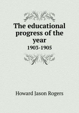 The educational progress of the year 1903-1905