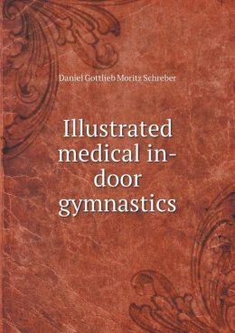 Illustrated medical in-door gymnastics