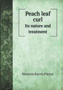 Peach leaf curl Its nature and treatment